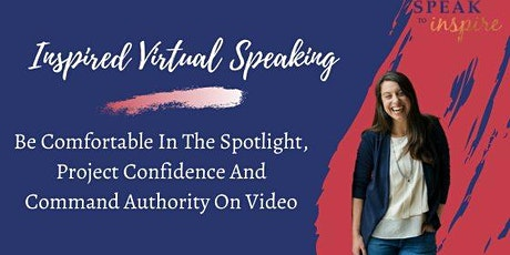 Inspired Virtual Speaking: Be Comfortable & Confident On Video tickets