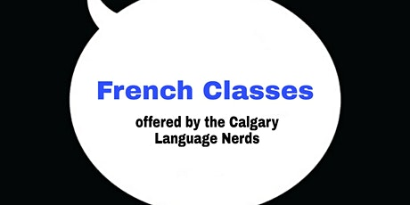 Free French Classes Online ll Calgary Language Nerds tickets
