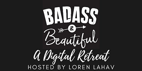 Badass and Beautiful Digitial Retreat tickets