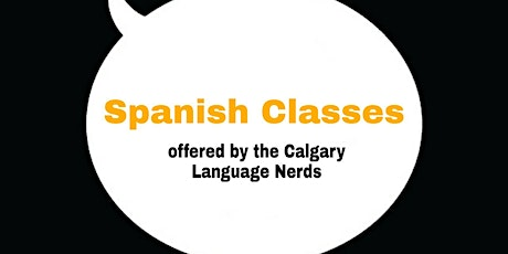 Free Spanish Classes Online ll Calgary Language Nerds tickets