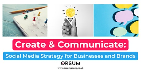 Create & Communicate: Social Media Strategy for Business and Brands tickets