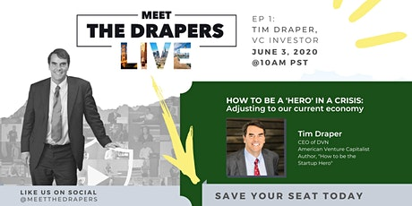 Meet The Drapers LIVE   HOW TO BE A 'HERO' IN A CRISIS ft. Tim Draper Tickets