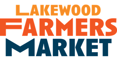 ALL NEW Lakewood Farmers Market//New Location with Drive-thru & Walk-Thru tickets