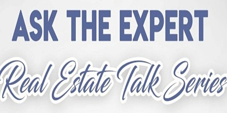 Ask The Expert - A Real Estate Talk Series tickets