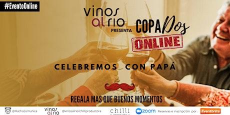 Vinos al rio prensenta - Copados Online - Celebremos con Papa! entradas
