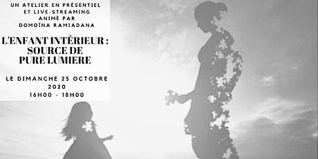 [ATELIER] - L'ENFANT INTÉRIEUR - SOURCE DE PURE LUMIÈRE billets