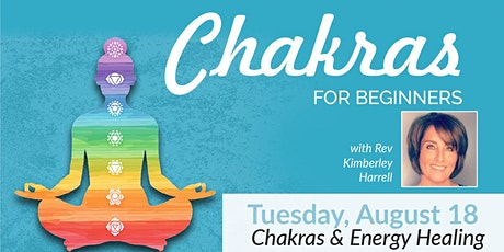 Energy Healing & Chakras - Chakras for Beginners Series Kimberley Harrell tickets