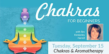 Aromatherapy and The Chakras, Chakras for Beginners Kimberley Harrell tickets