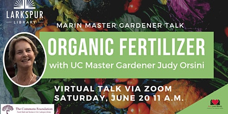 Organic Fertilizers with UC Marin Master Gardener Judy Orsini tickets
