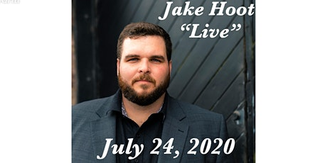 "JAKE HOOT ""Live"" at Cahoots Dance Hall and Honkytonk -- 7-24-20 tickets"