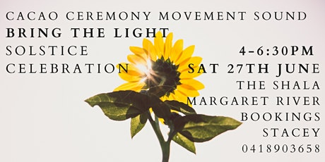 CACAO CEREMONY MOVEMENT SOUND -Bring the Light-SOLSTICE CELEBRATION tickets