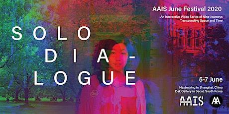 AAIS June Festival 2020: Solo Dialogues tickets