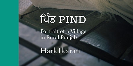 PIND: Portrait ofa Village in Rural Punjab tickets