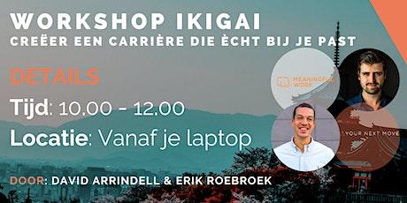 Kopie van Workshop ikigai  Hoe je een carrière creëert die echt bij je past tickets