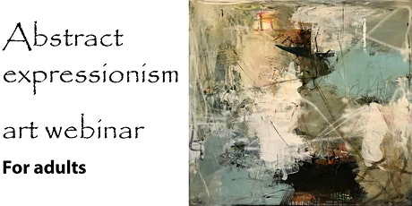 Abstract Expressionism for Adults - Online Art Webinar tickets