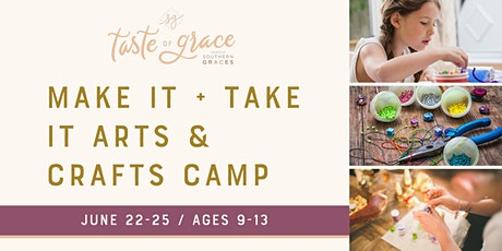 Make It + Take It Arts & Crafts Day Camp |  June 22-25 (ages 9-13) tickets