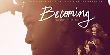 """Netflix & Chill Happy Hour—""""Becoming"""" Documentary Discussion tickets"""