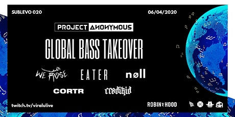 Project Anonymous Global Bass Takeover ◢ Livestream Fundraiser ◣ tickets