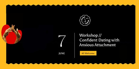 Here/Now Workshop // Confident Dating with Anxious Attachment tickets