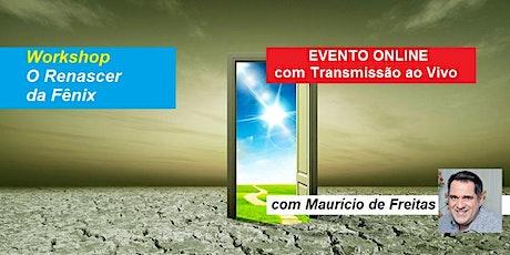 Workshop Online O Renascer da Fênix – Maurício de Freitas bilhetes