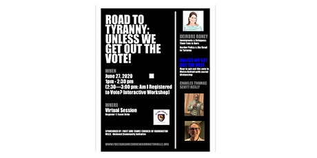 Road to Tyranny; Unless We Get Out The Vote!! tickets
