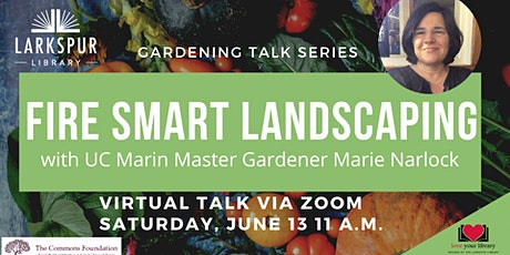 Fire Smart Landscaping with UC Marin Master Gardener Marie Narlock tickets