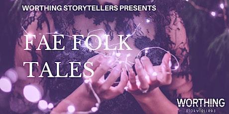 Worthing Storytellers Club - Fae Folk Tales tickets