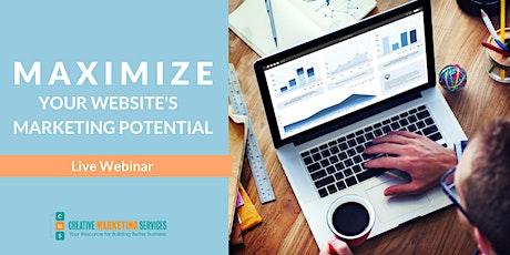 Live Webinar: Maximize Your Website's Marketing Potential tickets