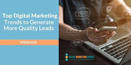 Live Webinar: Top Digital Marketing Trends to Generate More Quality Leads tickets