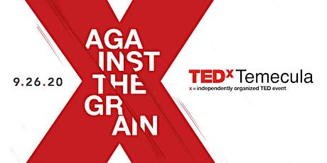 TEDxTemecula 2020: Against the Grain tickets