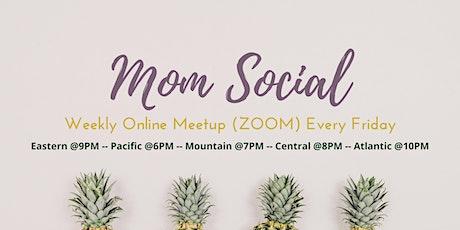 Mom Social Weekly Online Meetup (ZOOM) tickets