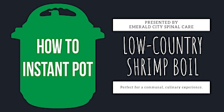 Cooking with an Instant Pot -- Low Country Shrimp Boil tickets