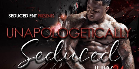 Unapologetically Seduced ( Seductions Birthday Show) (LL Charlie Anniv) tickets