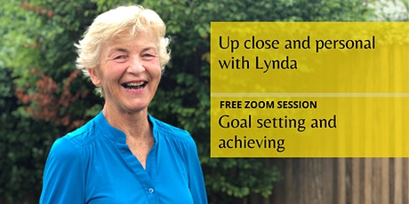 Up close and personal with Lynda:  Setting and achieving goals tickets