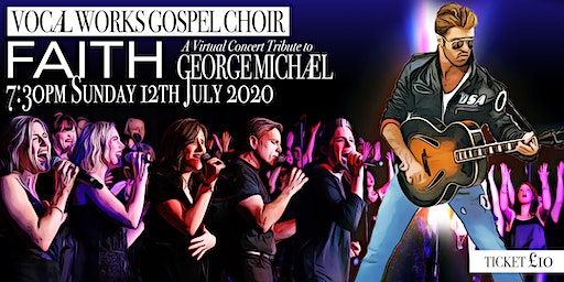 Faith: A Virtual Tribute to George Michael by Vocal Works Gospel Choir