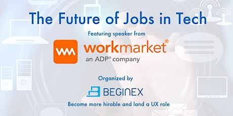 The Future of Jobs in Tech w/ CEO & Cofounder of Work Market by ADP (Webinar) tickets