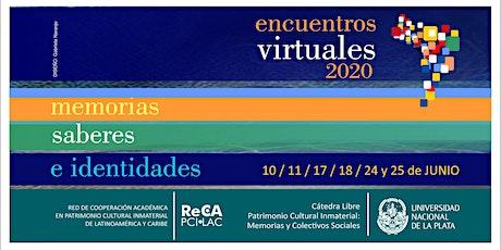 10mo. Encuentro virtual | Memorias, Saberes e Identidades. entradas