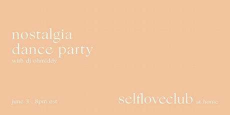 Nostalgia Dance Party - Self Love Club at Home tickets