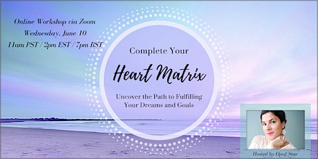 Heart Matrix: The Path to Fulfilling Your Dreams & Goals tickets