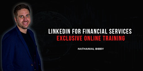 LinkedIn for Financial Services (Exclusive Online Training) tickets