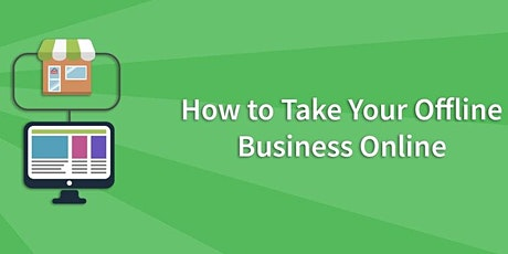 How to Take Your Offline Business Online tickets