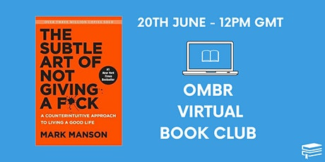OMBR Virtual Book Club - The Subtle Art of Not Giving A F*ck by Mark Manson tickets