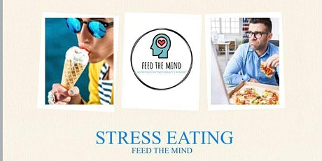 Stress Eating - Feed the Mind tickets