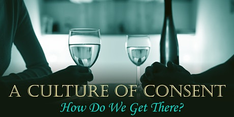 A Culture of Consent: How Do We Get There?  tickets