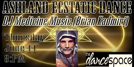 Ashland Ecstatic Dance Phase One with DJ Medicine Music tickets