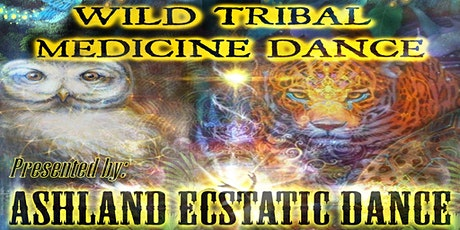 Wild Tribal Medicine comes to Ashland Ecstatic Dance tickets
