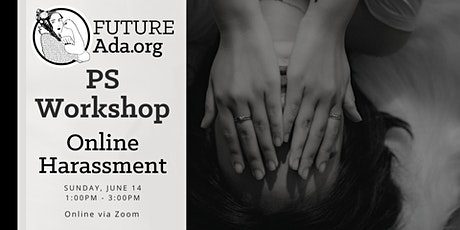 Future Ada Online Harassment Privacy & Security Workshop tickets