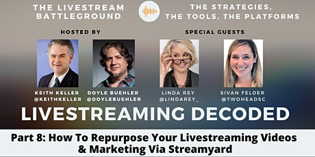 Livestreaming Decoded - Part 8: How To Repurpose Your  Livestreaming Videos Tickets