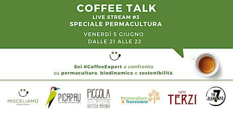 COFFEE TALK #3 - SPECIALE PERMACULTURA - LIVE STREAMING biglietti