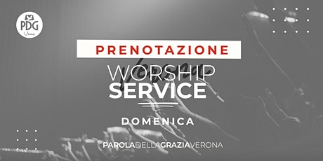 Live Worship service Pdg Verona biglietti
